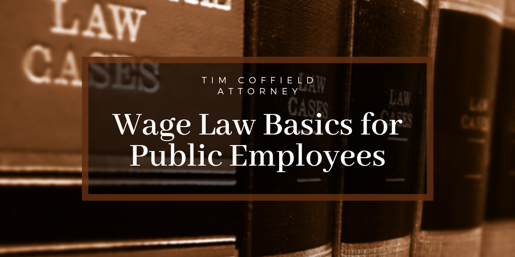 Wage Law Basics for Public Employees