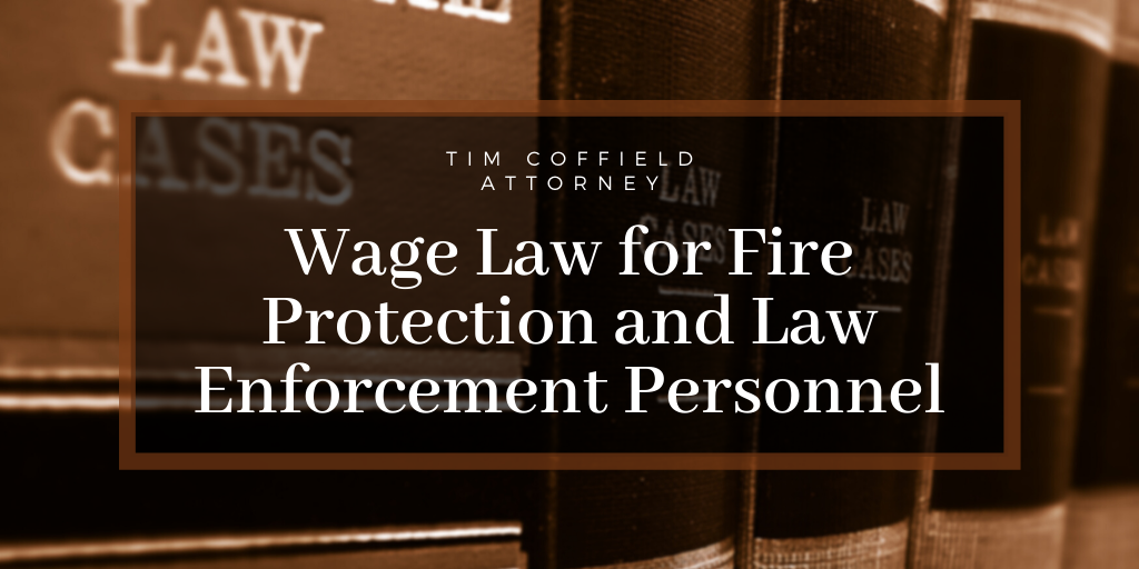 Wage Law for Fire Protection and Law Enforcement Personnel