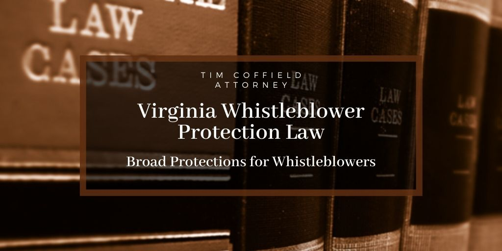 Virginia Whistleblower Protection Law: Broad Protections for Whistleblowers