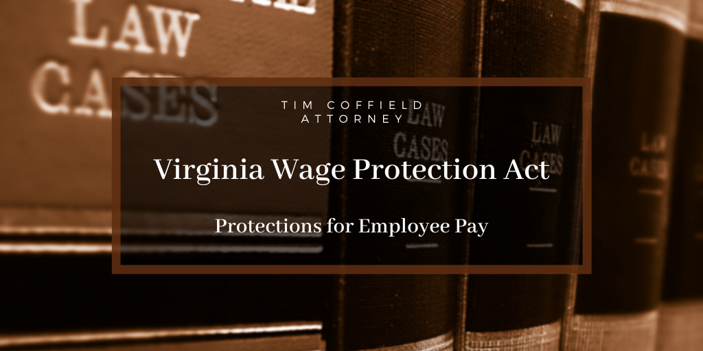 Virginia Wage Protection Act: Protections for Employee Pay
