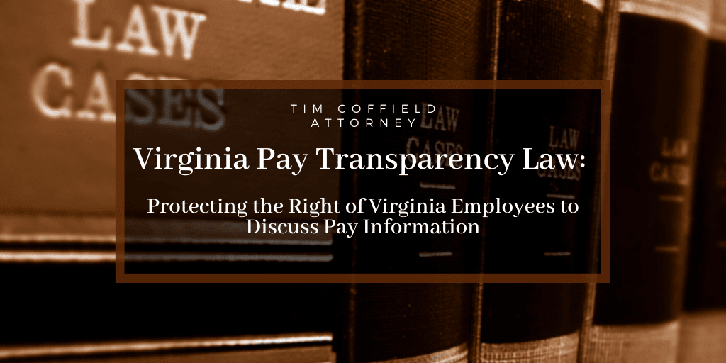 Virginia Pay Transparency Law: Protecting the Right of Virginia Employees to Discuss Pay Information